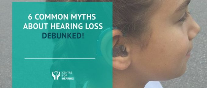 6-Common-Myths-About-Hearing-Loss-Debunked!