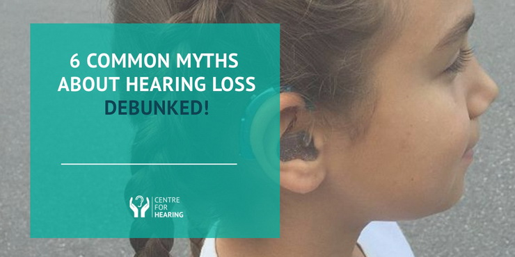 6 Common Myths about Hearing Loss – Debunked!
