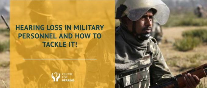 Hearing-Loss-In-Military-Personnel-And-How-To-Tackle-It!
