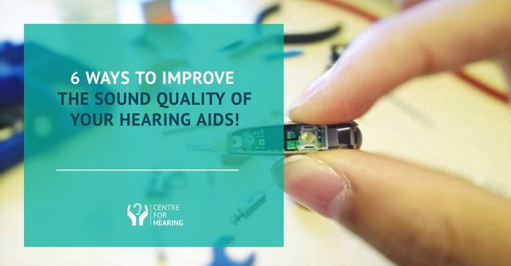 6 Ways To Improve The Sound Quality Of Your Hearing Aids
